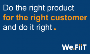 do the right product for the right customer and do it right